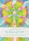 The Power of I Am: Aligning the Chakras of Consciousness