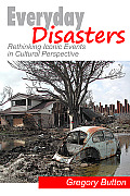 Everyday Disasters: Rethinking Iconic Events in Cultural Perspective