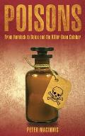 Poisons: From Hemlock to Botox and the Killer Bean of Calabar Cover