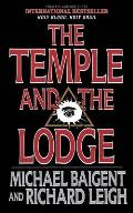 The Temple and the Lodge: The Strange and Fascinating History of the Knights Templar and the Freemasons