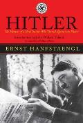 Hitler The Memoir of the Nazi Insider Who Turned Against the Fuhrer