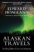 Alaskan Travels Far Flung Tales of Love & Adventure