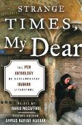 Strange Times My Dear The Pen Anthology of Contemporary Iranian Literature