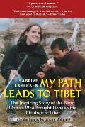 My Path Leads to Tibet: The Inspiring Story of How One Blind Woman Brought Hope to the Blind Children of Tibet