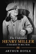 Unknown Henry Miller A Seeker in Big Sur