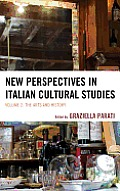 New Perspectives in Italian Cultural Studies: The Arts and History (Fairleigh Dickinson University Press Series in Italian Studi) Cover