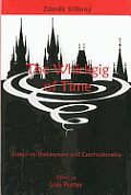 The Whirligig of Time: Essays on Shakespeare and Czechoslovakia