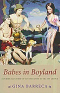 Babes in Boyland: A Personal History of Co-Education in the Ivy League