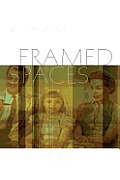 Framed Spaces: Photography and Memory in Contemporary Installation Art Cover