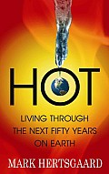 Hot: Living Through the Next Fifty Years on Earth (Large Print) (Center Point Platinum Nonfiction)