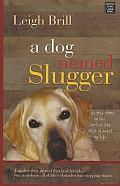 A Dog Named Slugger (Large Print) (Platinum Nonfiction)