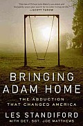 Bringing Adam Home: The Abduction That Changed America (Large Print)