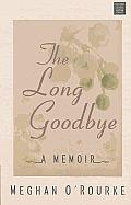 The Long Goodbye (Large Print) (Center Point Platinum Nonfiction)