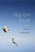 Big Girl Small (Large Print) (Platinum Readers Circle)