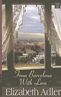 From Barcelona with Love (Large Print) (Center Point Platinum Romance)