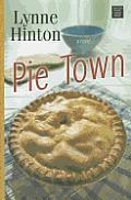 Pie Town (Large Print) (Center Point Premier Fiction)