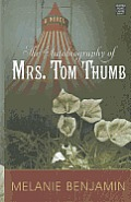 The Autobiography of Mrs. Tom Thumb (Large Print) (Center Point Platinum Fiction) Cover