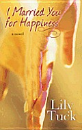 I Married You for Happiness (Platinum Readers Circle)