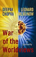 War of the Worldviews: Science vs. Spirituality (Large Print)