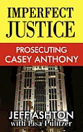 Imperfect Justice: Prosecuting Casey Anthon (Large Print)
