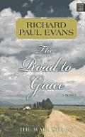 The Road to Grace (Center Point Platinum Fiction (Large Print)) Richard Paul Evans