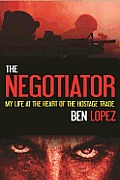 The Negotiator: My Life at the Heart of the Hostage Trade (Large Print)