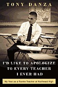 I'd Like to Apologize to Every Teacher: My Year as a Rookie Teacher at Northeast High