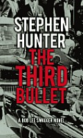 The Third Bullet (Large Print) (Bob Lee Swagger Novels)