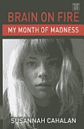Brain on Fire: My Month of Madness (Large Print)