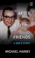 After Visiting Friends: A Son's Story