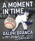 A Moment in Time: An American Story of Baseball, Heartbreak, and Grace Cover