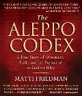 The Aleppo Codex: A True Story of Obsession, Faith, and the Pursuit of an Ancient Bible Cover