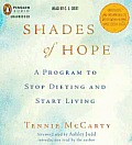Shades of Hope: A Program to Stop Dieting and Start Living