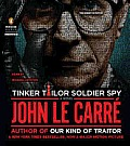 Tinker Tailor Soldier Spy: A George Smiley Novel Cover