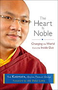 Heart Is Noble Changing the World from the Inside Out