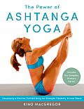 Power of Ashtanga Yoga Developing a Practice That Will Bring You Strength Flexibility & Inner Peace Includes the Complete Primary Series