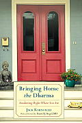 Bringing Home the Dharma: Awakening Right Where You Are Cover