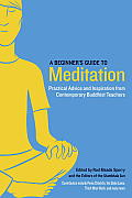 A Beginner's Guide to Meditation: Practical Advice and Inspiration from Contemporary Buddhist Teachers (Shambhala Sun Books)