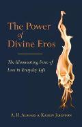 Divine Eros the Illuminating Forceof Love Everyday Life