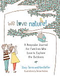 We Love Nature!: A Keepsake Journal for Families Who Love to Explore the Outdoors