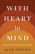 With Heart in Mind Mussar Teachings to Transform Your Life
