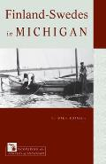 Finland-Swedes In Michigan (Discovering The Peoples Of Michigan) by Mika Roinila