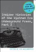 Insider Histories of the Vietnam Era Underground Press, Part 2 (Voices from the Underground)