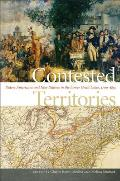 Contested Territories: Native Americans and Non-Natives in the Lower Great Lakes, 1700-1850