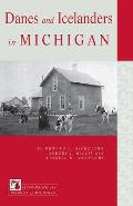 Danes & Icelanders In Michigan (Discovering The Peoples Of Michigan) by Howard L. Nicholson