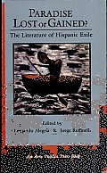 Paradise Lost or Gained?: The Literature of Hispanic Exile
