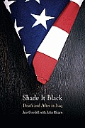 Shade It Black: Death and After in Iraq Cover