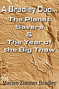 A Bradley Duo... The Planet Savers & The Year Of The Big Thaw by Marion Zimmer Bradley