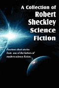 A Collection Of Robert Sheckley Science Fiction by Robert Sheckley