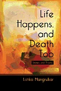 Life Happens, and Death Too: Stories and Poems